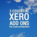 3 Essential XERO Add Ons For Cloud Accountants