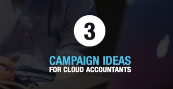 3 Campaign Ideas For Cloud Accountants And How To Win Them As Clients
